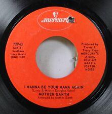 Rock 45 Mother Earth - I Wanna Be Your Mama Again / Wait, Wait, Wait On Mercury