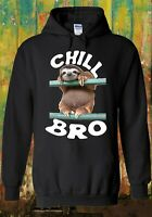 Chill Bro Sloth Animal Cool Hipster Men Women Unisex Top Sweatshirt Hoodie 1060
