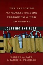 Cutting the Fuse: The Explosion of Global Suicide Terrorism and How to-ExLibrary