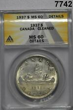 1937 CANADA SILVER DOLLAR ANACS CERTIFIED MS60 CLEANED #7742
