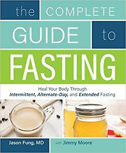 The Complete Guide to Fasting (Heal Your Body by Dr. Jason Fung PAPERBACK NEW