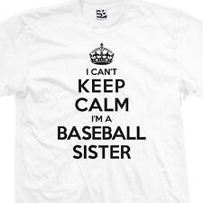 Baseball Sister T-Shirt - I Can't Keep Calm I'm a Sis Sista - All Sizes & Colors