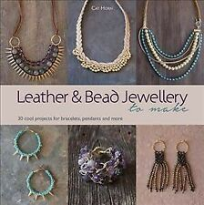 Leather and Bead Jewellery to Make : 30 Cool Projects for Bracelets, Pendants...