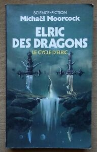 Elric des dragons - Le cycle d'Elric - M. Moorcock - SF - 1987 -