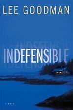 Indefensible: A Novel - LikeNew - Goodman, Lee - Hardcover