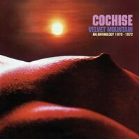 Cochise - Velvet Mountain: Anthology 1970 - 1972 [New CD] UK - Import