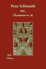 Peter Schlemihl Etc by Chamisso et. al. (2007, Paperback)