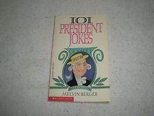 101 PRESIDENT JOKES  softcover book 1990 G.Washington  to  B. Clinton