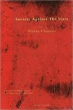 Society Against the State: Essays in Political Anthropology (Paperback or Softba