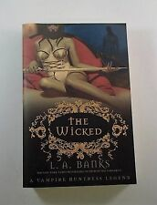 The Wicked. Vampire Huntress Legends:  L. A. Banks (2007, Paperback 1st Ed. )