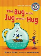 The Bug in the Jug Wants a Hug: A Short Vowel Sounds Book Sounds Like Reading
