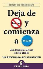 Deja de hablar y comienza a actuar (Gestion del Conocimiento) (Spanish Edition)