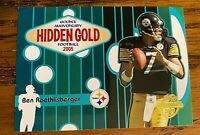 2005 TOPPS #HG6 HIDDEN GOLD BEN ROETHLISBERGER - Steelers