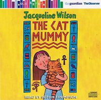 The Cat Mummy - Jacqueline Wilson - Read By Sophie Thompson - Audio CD N/Paper