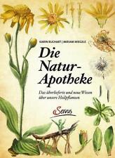 Die Natur-Apotheke von Karin Buchart und Miriam Wiegele (2016, Gebundene Ausgabe