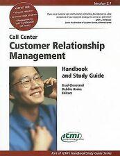 Call Center Customer Relationship Management Handbook and Study Guide (ICMI's Ha
