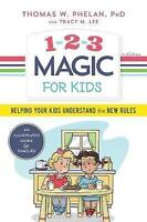 1-2-3 Magic for Kids: Helping Your Kids Understand the New Rules by Lee, Tracy M