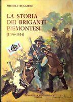 LA STORIA DEI BRIGANTI PIEMONTESI (1796-1814) Michele Ruggiero 1983