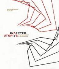 Inverted Utopias: Avant-Garde Art in Latin America by Mari Carmen Ramirez