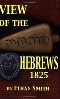 View of the Hebrews, or, The Tribes of Isreal in America, , Ethan Smith, Good, 2