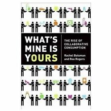 What's Mine Is Yours: The Rise of Collaborative Consumption, Rachel Botsman, Roo
