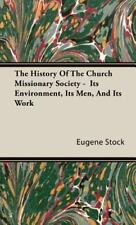 The History of the Church Missionary Society - Its Environment, Its Men, and...