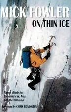 On Thin Ice : Alpine Climbs in the Americas, Asia and the Himalaya, Hardcover...