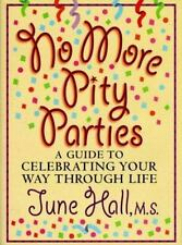 No More Pity Parties: A Guide to Celebrating Your Way Through Life-ExLibrary