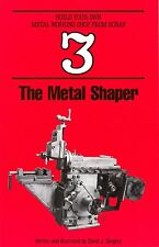 The Metal Shaper (Gingery Build Your Own Machine Shop From Scrap #3)