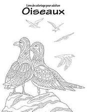Oiseaux: Livre de Coloriage Pour Adultes Oiseaux 1 by Nick Snels (2016,...