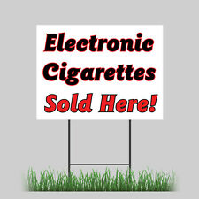 "18""x24"" Electronic Cigarettes Sale Yard Sign E-cigarette Sold  Buy Retail Store"