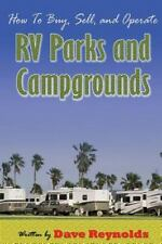 How to Buy, Sell and Operate Rv Parks and Campgrounds by David Reynolds...