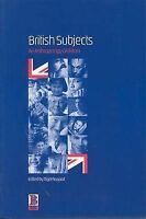 British Subjects: An Anthropology of Britain by Bloomsbury Publishing PLC...