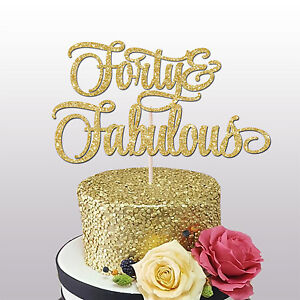 40 AND FABULOUS cake topper, 30th,40th,50th birthday party, glitter card decora