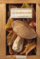 Champignons - Jean-Baptiste De Panafieu - Plume de carotte