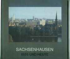 Sachsenhausen 1885 und heute Wolfgang Klötzer  / Wilfried Ehrlich Fotos Rüffer