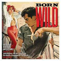 BORN WILD - JOHNNY BURNETTE, LINK WRAY, VINCE TAYLOR, DALE HAWKINS - 2 CD NEU