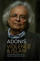 Violence and Islam : Conversations With Houria Abdelouahed, Hardcover by Adon...
