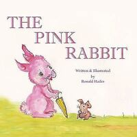 Pink Rabbit, Paperback by Hailes, Ronald John, Brand New, Free shipping in th...