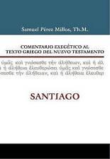 Comentario exegético al texto griego del Nuevo Testamento: Santiago (Spanish Edi