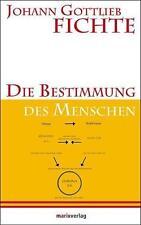 Die Bestimmung des Menschen von Johann G. Fichte (2013, Gebundene Ausgabe)