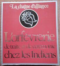 L'ORFEVRERIE DE TRAITE ET DE CEREMONIE CHEZ LES INDIENS - LA CHAINE D'ALLIANCE