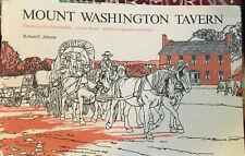 Mount Washngton Tavern The Story of a Famous Inn Robert C Alberts 1976 RARE (B43