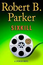 Sixkill (Spenser Mystery) Parker, Robert B. Hardcover
