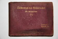 Taschenbuch des Militärrechts für Kriegszeiten. Hgg. Heinrich Dietz. 1913.