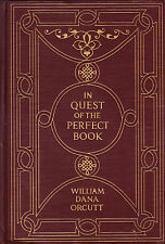 IN QUEST OF THE PERFECT BOOK by William Dana Orcutt, 1926, HB, Illust.