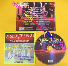 CD Compilation AI SE EU TE PEGO & I BALLI DI MODA los locos no lp mc vhs (C30)