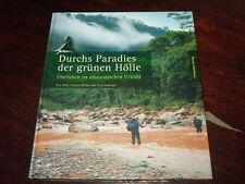 Durchs Paradies der grünen Hölle-Überleben im amazon.Urwald,2008,Bild.s.Text