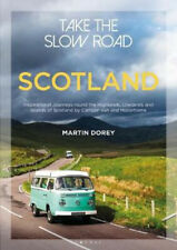 Take the Slow Road: Scotland: Inspirational Journeys Round the Highlands