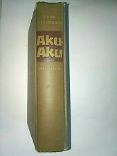 Aku-Aku The Secret of Easter Island by Thor Heyerdahl Rand McNally Company 1958